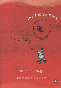 The Tao of Pooh, by Benjamin Hoff