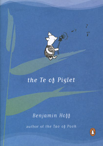 The Te of Piglet, by Benjamin Hoff